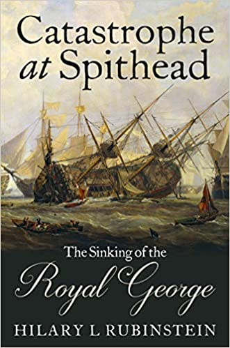 Catastrophe at Spithead: The Sinking of the Royal George - Hilary L. Rubinstein